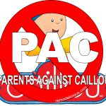 PAC: Parents Against Caillou
