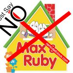 OMG… Max & Ruby?  NO!